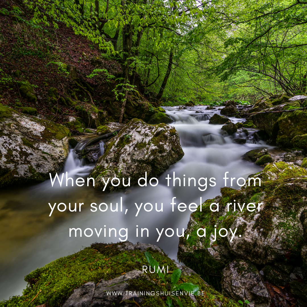 Rumi you feel a river moving in you